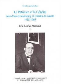 Le Patricien et le Général : Jean-Marcel Jeanneney et Charles de Gaulle 1958-1969, tome 1