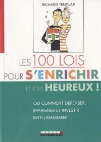 Les 100 lois pour s'enrichir (et être heureux!)
