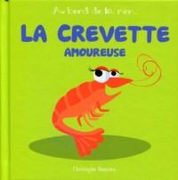 La Crevette Amoureuse - T 3 -