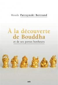 A la découverte de Bouddha et de ses portes bonheurs
