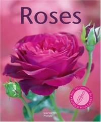 Roses : 100 variétés de roses pour répondre à tous vos besoins. Les conseils d'un spécialiste pour bien choisir et entretenir vos rosiers