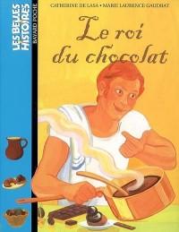 Le roi du chocolat