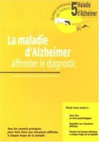 Maladie d'Alzheimer : Affronter le diagnostic