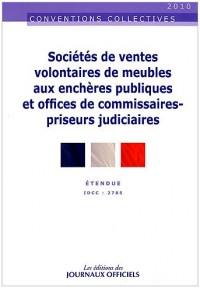 Sociétés de ventes volontaires de meubles aux enchères publiques et offices de commissaires-priseurs judiciaires - Brochure 3363 - IDCC:2785 - 1re édition - mars 2010