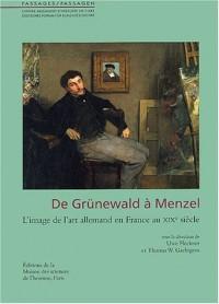 De Grünewald à Menzel : L'image de l'art allemand en France au XIXe siècle