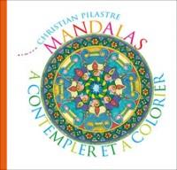 Mandalas à contempler et à colorier
