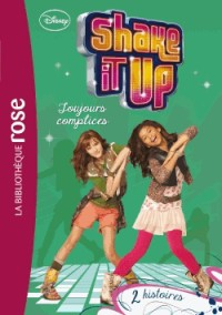 Shake It Up ! 04 - Toujours complices