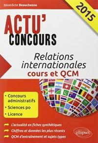 Relations Internationales 2015 Cours et QCM