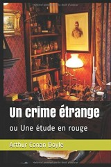 Un crime étrange: ou Une étude en rouge