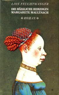 Die hässliche Herzogin Margarete Maultasch