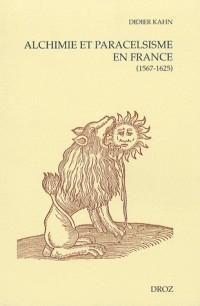 Alichimie et paracelsisme en France à la fin de la Renaissance (1567-1625)