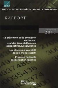 La prévention de la corruption en France : état des lieux, chiffres clés, perspectives, jurisprudence. Rapport 2015