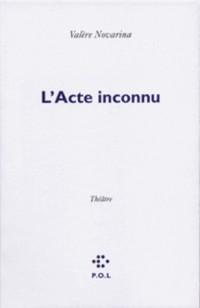 L'Acte Inconnu