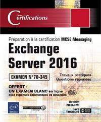 Exchange Server 2016 - Préparation à la certification MCSE Messaging - Examen 70-345