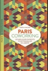 Paris coworking : Les meilleurs endroits pour travailler en liberté