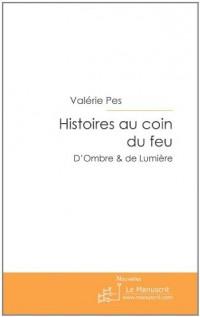 Histoires au Coin du Feu: D'Ombre & de Lumière