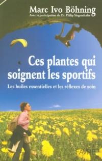 Ces plantes qui soignent les sportifs : Les huiles essentielles et les réflexes de soin