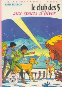 Le Club des cinq aux sports d'hiver (Bibliothèque rose)