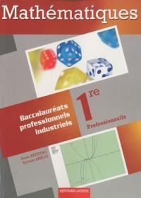 Mathématiques 1e Bac Pro industriels