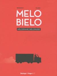 Melo Bielo : Mélodrame biélorusse