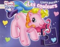 Mon Petit Poney - Le Livre Puzzle : les Couleurs