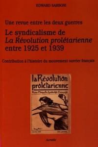 Le syndicalisme de la révolution prolétarienne entre 1925 et 1939