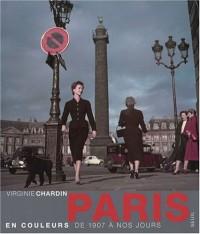 Paris en couleurs : De 1907 à nos jours