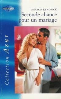 Seconde chance pour un mariage : Collection : Harlequin azur n° 2237