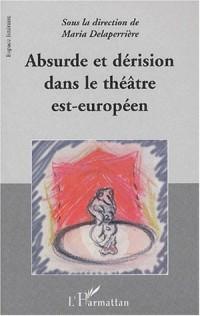 Absurde et dérision dans le théâtre est-européen