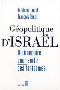 Géopolitique d'Israël : Dictionnaire pour sortir des fantasmes