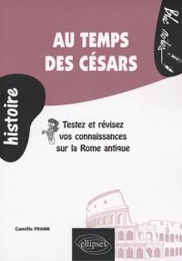 Au temps des Césars : Testez et révisez vos connaissances sur la Rome antique