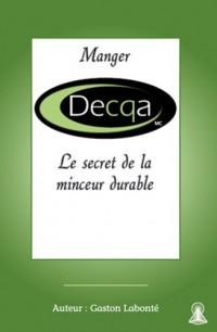 Manger Decqa - le Secret de la Minceur Durable