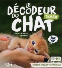 Le décodeur trash du chat : Ce qu'ils pensent vraiment