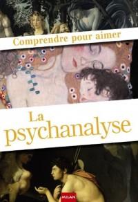 Comprendre pour aimer La psychanalyse