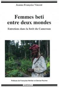 Femmes beti entre deux mondes : Entretiens dans la forêt du Cameroun