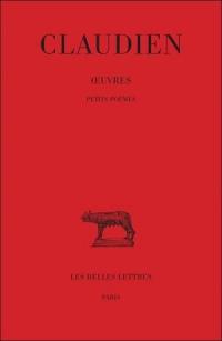 Œuvres. Tome IV, Petits poèmes