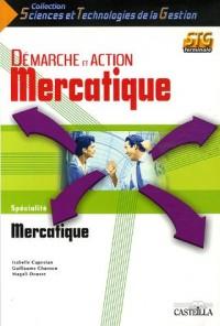 Mercatique Tle STG Spécialité : Démarche et Action