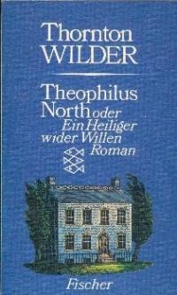 Theophilus North oder ein Heiliger wider Willen: Roman (Livre en allemand)