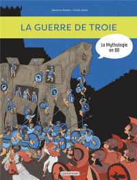 La guerre de Troie : La Mythologie en BD