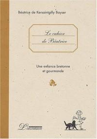 Le cahier de Béatrice : Une enfance bretonne et gourmande