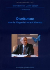 Distributions dans le sillage de Laurent Schwartz
