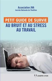 Petit guide de survie au stress et au bruit au travail