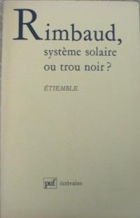 Rimbaud, système solaire ou trou noir ?