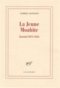 La Jeune Moabite: Journal 2013-2016