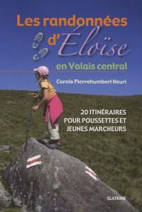 Les randonnées d'Eloïse en Valais central : 20 itinéraires pour pousettes et jeunes marcheurs