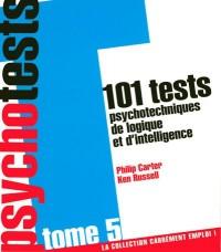 101 Tests psychotechniques de logique et d'intelligence : Tome 5