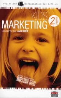 Kids Marketing - 2e Edition