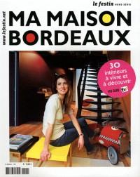 Ma Maison Bordeaux. Hors Serie de la Revue le Festin