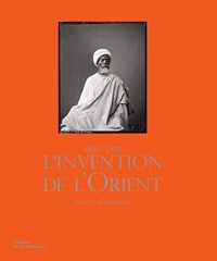L'invention de l'Orient : 1860-1910