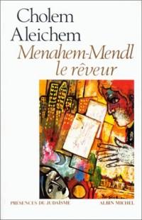 Menahem-Mendl, le rêveur